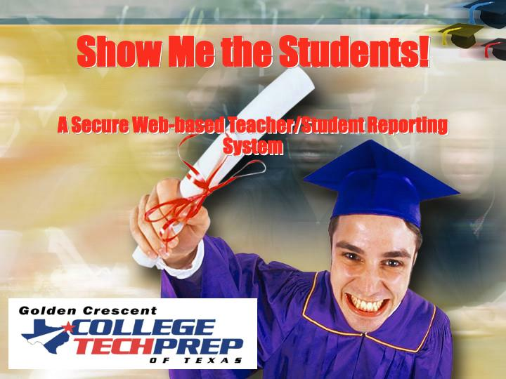 show me the students a secure web based teacher student reporting system n.