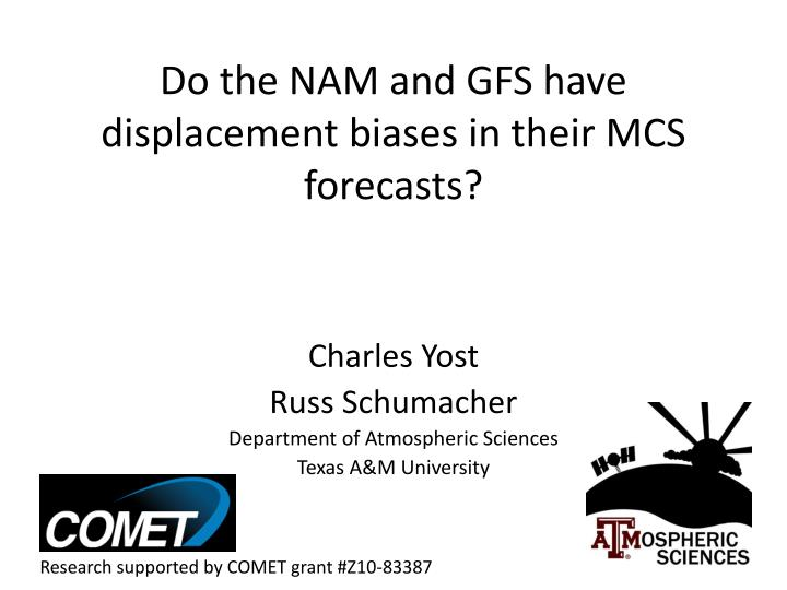 do the nam and gfs have displacement biases in their mcs forecasts n.