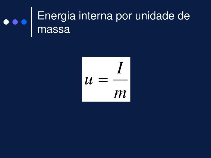 Energia interna por unidade de massa