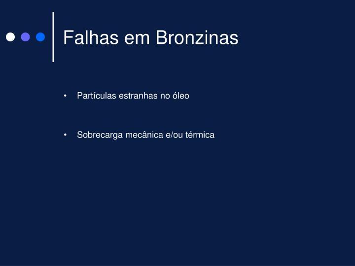 Falhas em Bronzinas