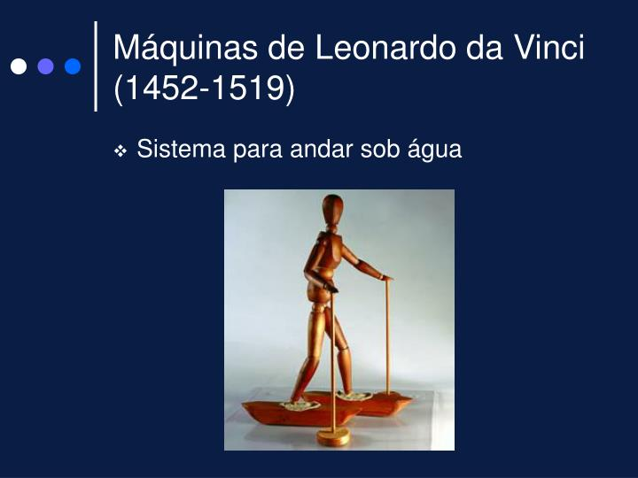 Máquinas de Leonardo da Vinci (1452-1519)
