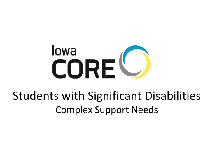 Students with significant disabilities complex support needs