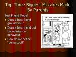 top three biggest mistakes made by parents