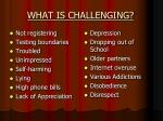 what is challenging