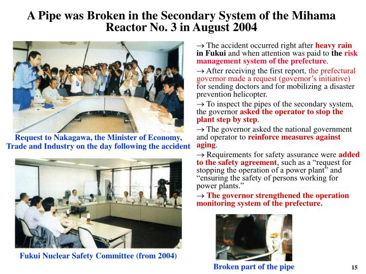 A Pipe was Broken in the Secondary System of the Mihama Reactor No. 3 in August 2004
