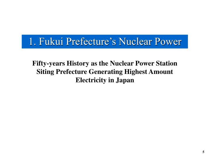 1. Fukui Prefecture's Nuclear Power