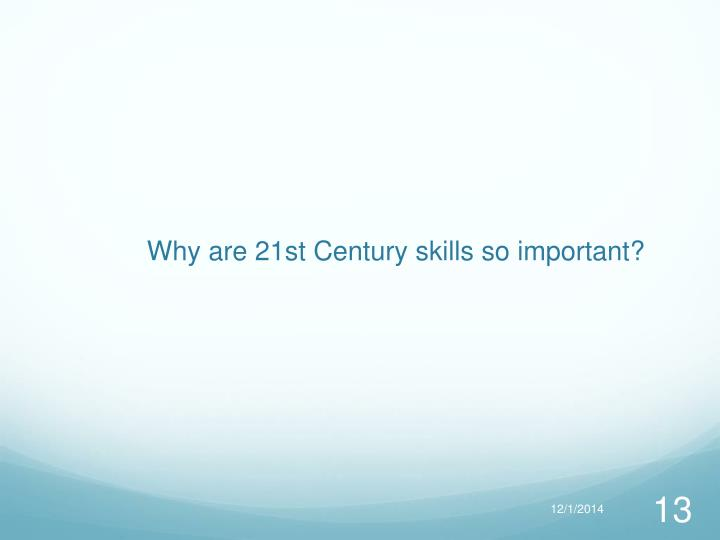 Why are 21st Century skills so important?