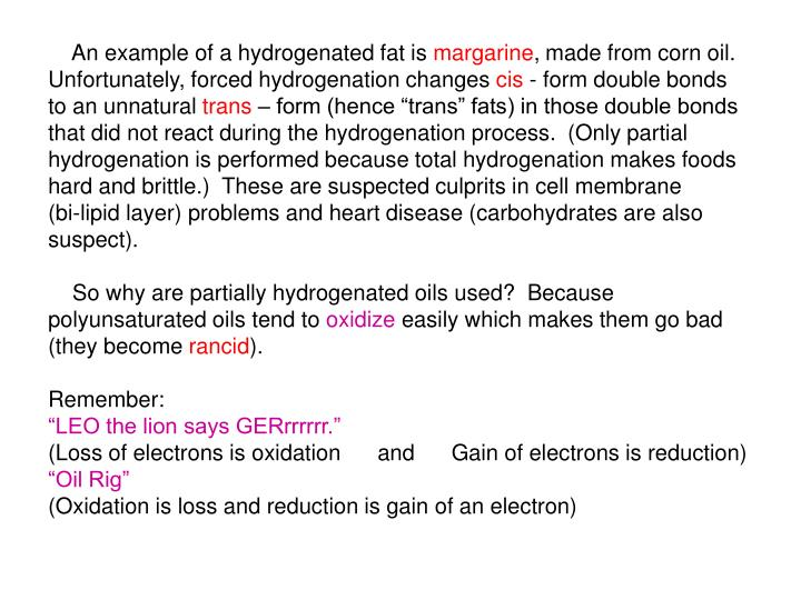 An example of a hydrogenated fat is