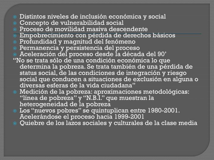 Distintos niveles de inclusión económica y social