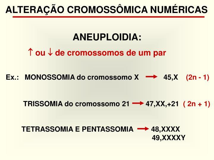 ALTERAÇÃO CROMOSSÔMICA NUMÉRICAS