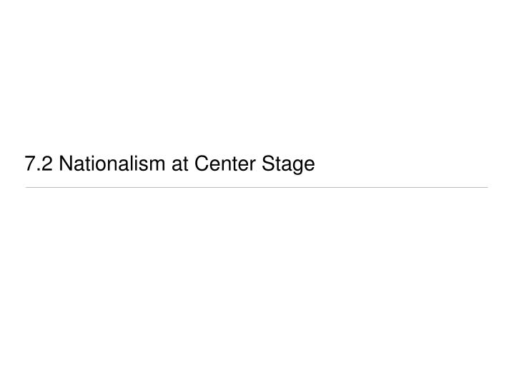 7 2 nationalism at center stage