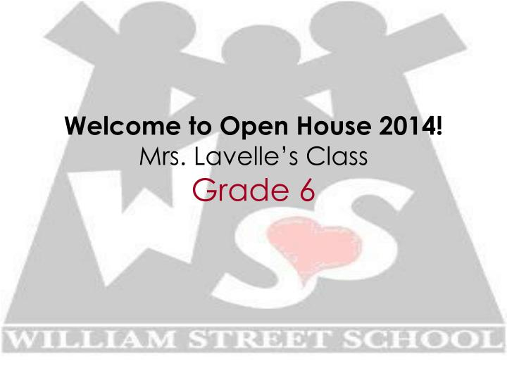 welcome to open house 2014 mrs lavelle s class grade 6 n.