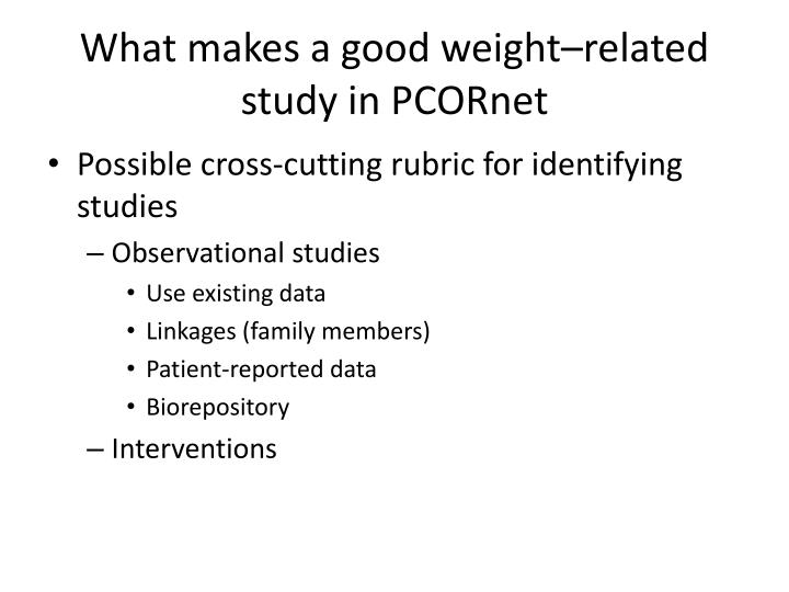 What makes a good weight related study in pcornet1