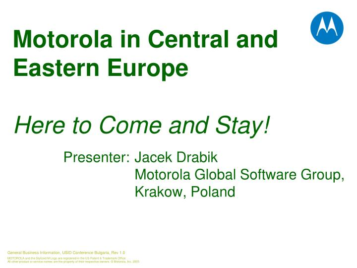 motorola in central and eastern europe here to come and stay n.