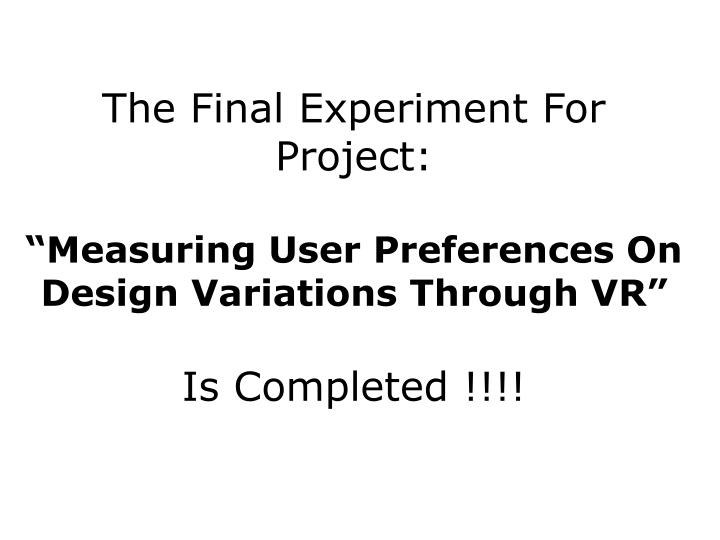 The Final Experiment For Project: