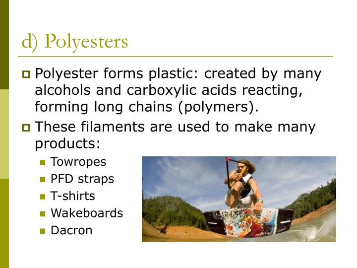 d) Polyesters
