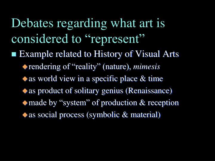 "Debates regarding what art is considered to ""represent"""