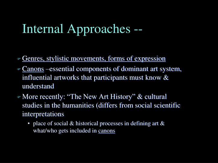 Internal Approaches --