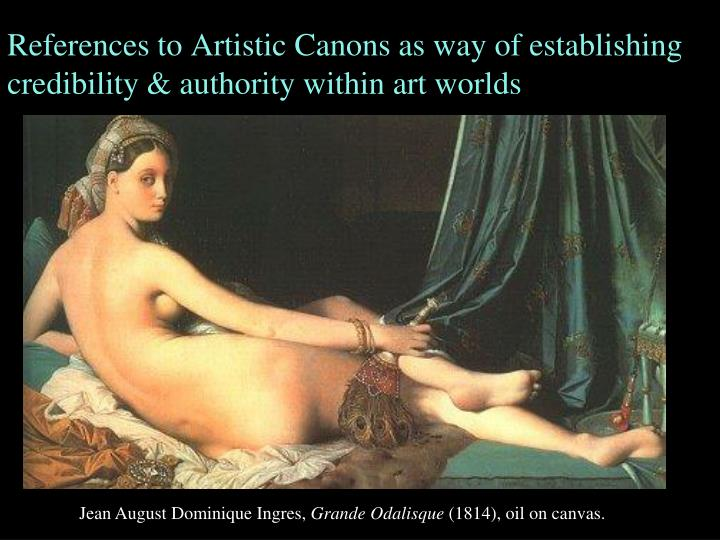 References to Artistic Canons as way of establishing credibility & authority within art worlds