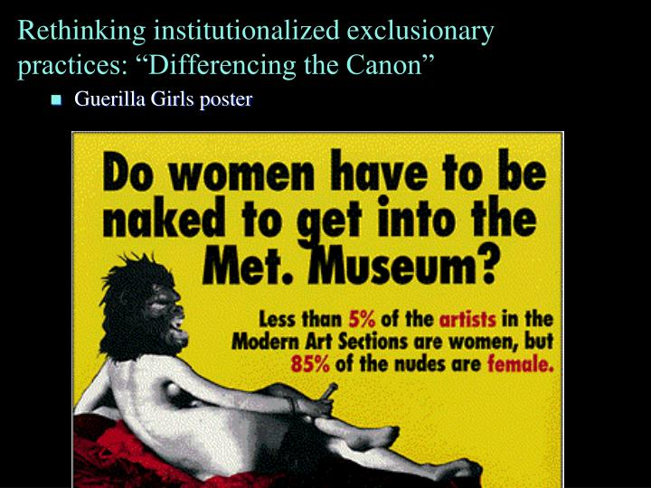 """Rethinking institutionalized exclusionary practices: """"Differencing the Canon"""""""