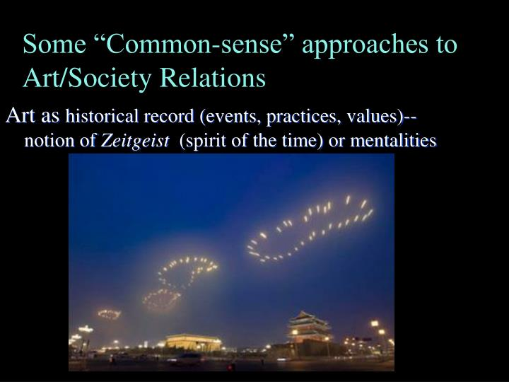 """Some """"Common-sense"""" approaches to Art/Society Relations"""