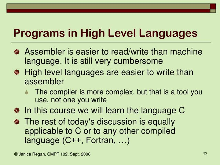 Programs in High Level Languages