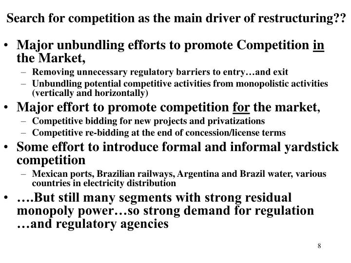 Search for competition as the main driver of restructuring??