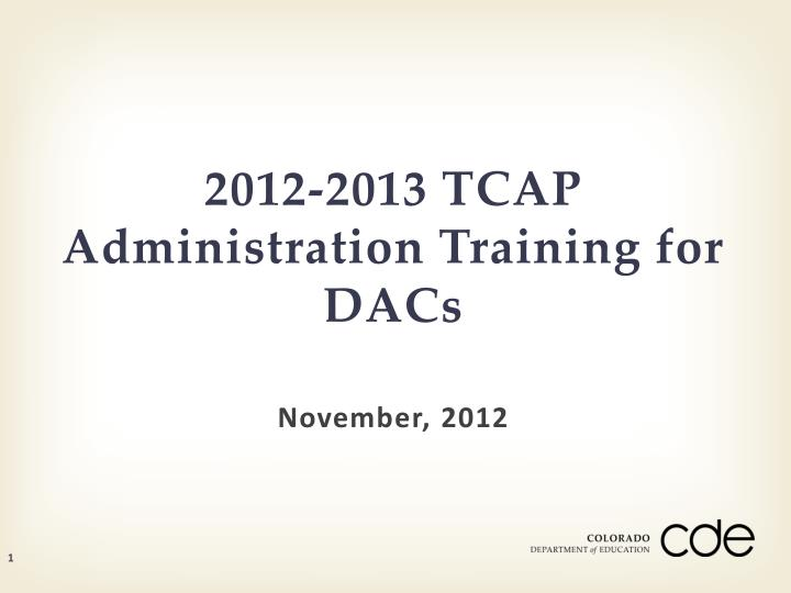 2012 2013 tcap administration training for dacs n.