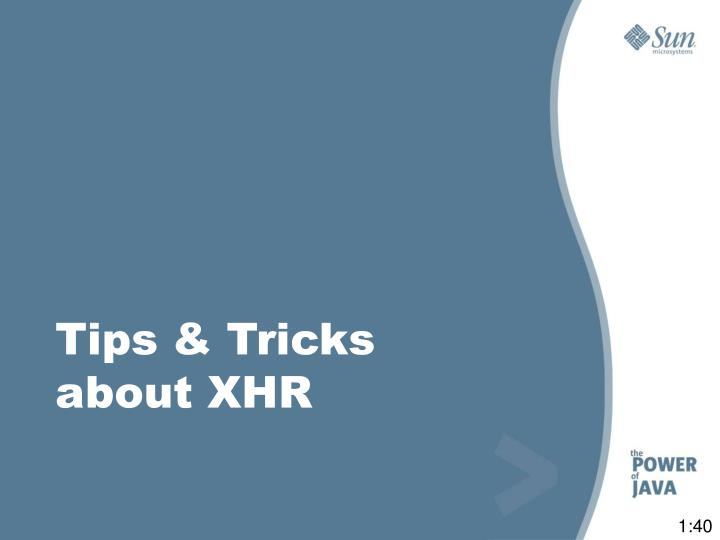 Tips & Tricks about XHR