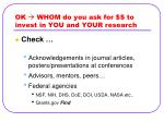 ok whom do you ask for to invest in you and your research