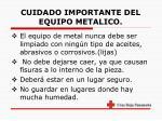 cuidado importante del equipo metalico