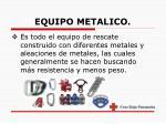 equipo metalico