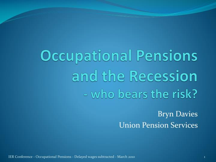 occupational pensions and the recession who bears the risk