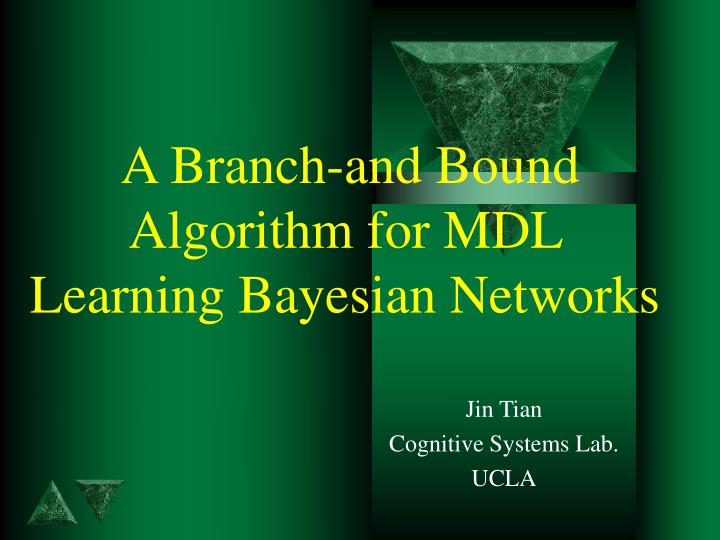 A branch and bound algorithm for mdl learning bayesian networks