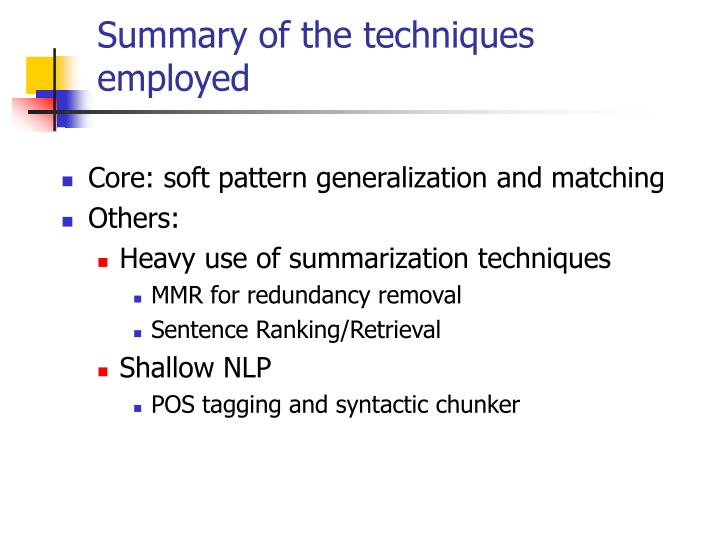 Summary of the techniques employed