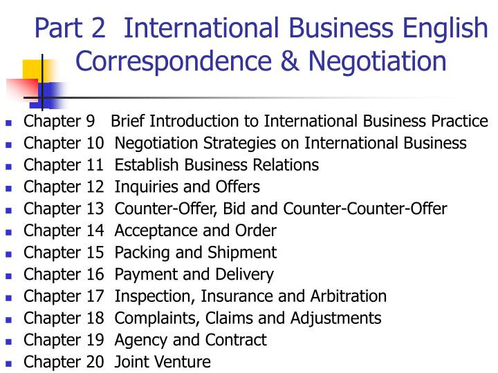 international business transactions and negotiations that cross The object of investigation - the processes of international business negotiations the aim - to make a comparative analysis of world literature and practice in international business negotiations research methods - the systematic, comparative, logical analysis and synthesis of the scientific literature.