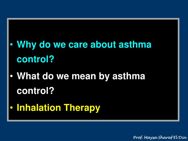 Why do we care about asthma control?