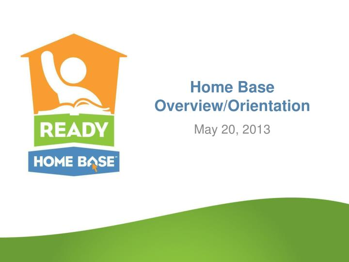 home base overview orientation n.