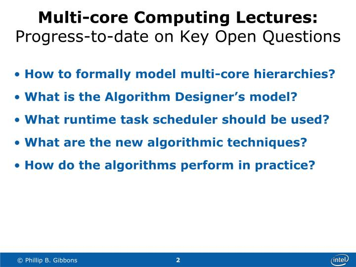 Multi core computing lectures progress to date on key open questions