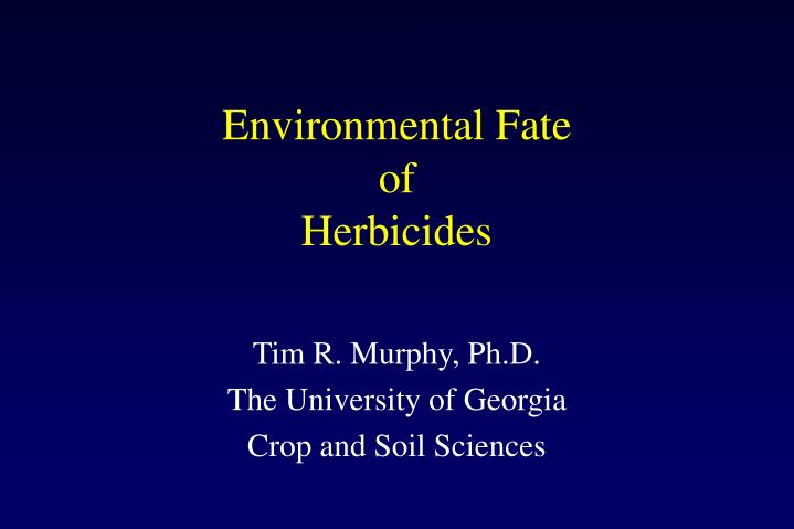 environmental fate of herbicides n.