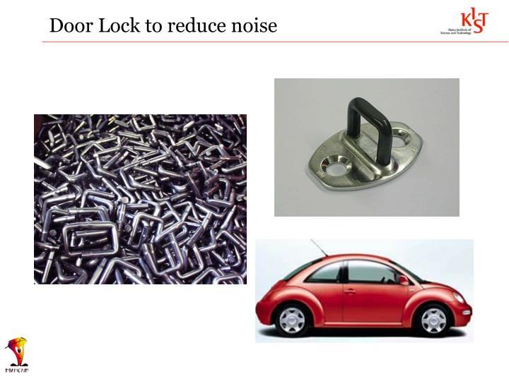 Door Lock to reduce noise