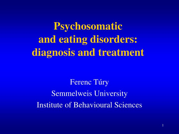 psychosomatic and e ating d isorders diagnosis and treatment n.
