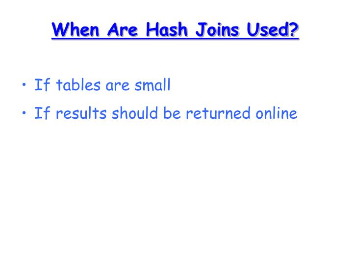 When Are Hash Joins Used?