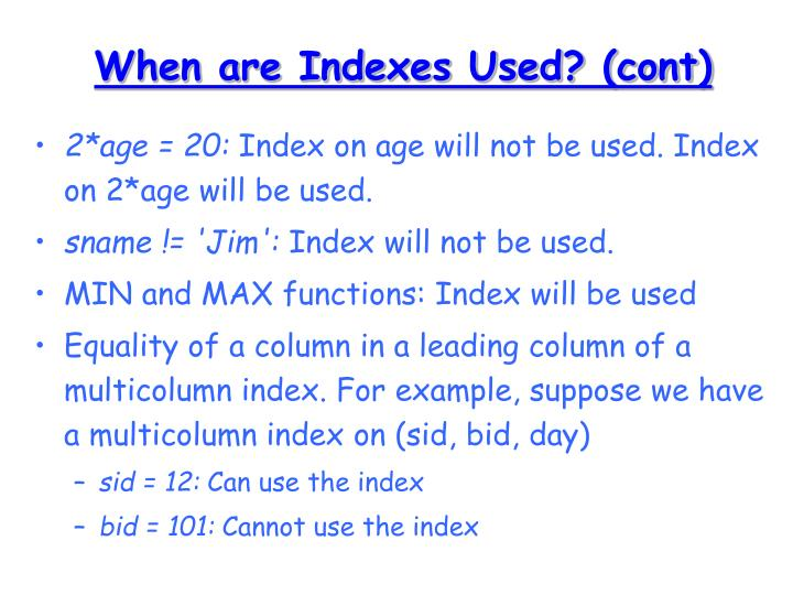 When are Indexes Used? (cont)