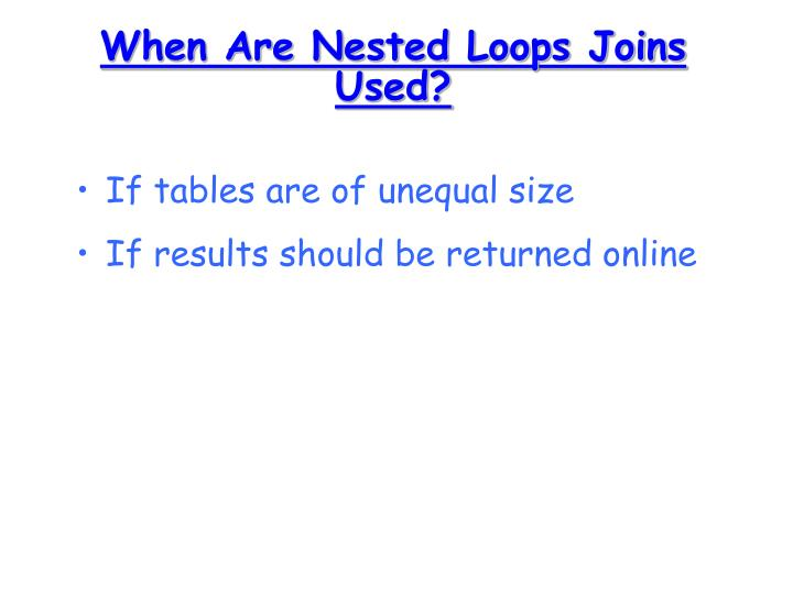 When Are Nested Loops Joins Used?
