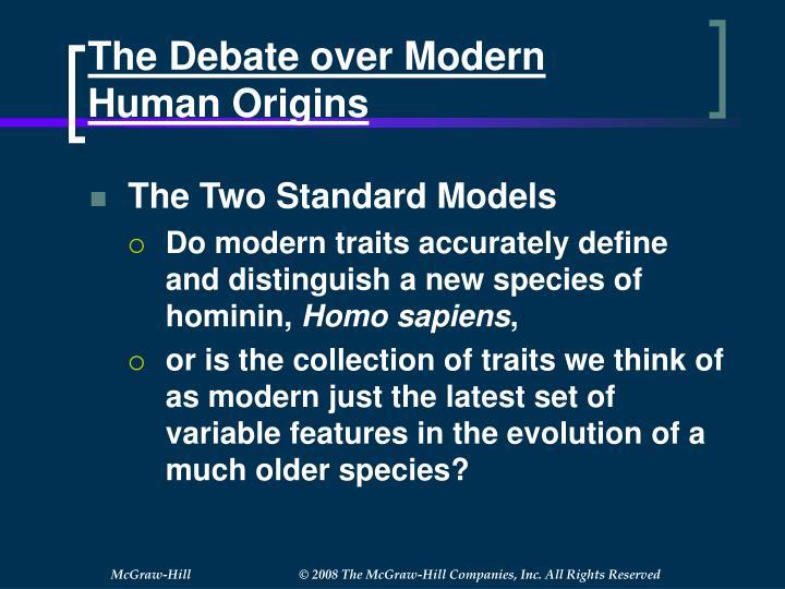 The debate over modern human origins1