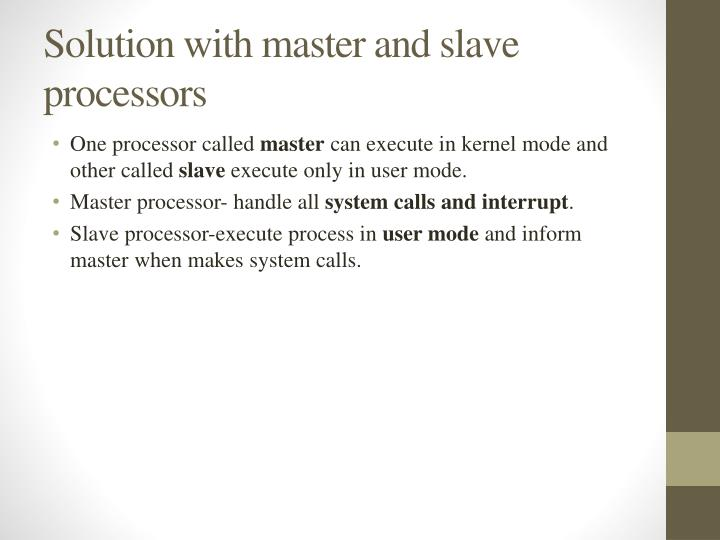 Solution with master and slave processors