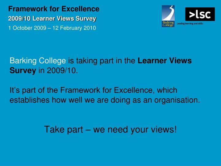 Framework for excellence 2009 10 learner views survey 1 october 2009 12 february 2010