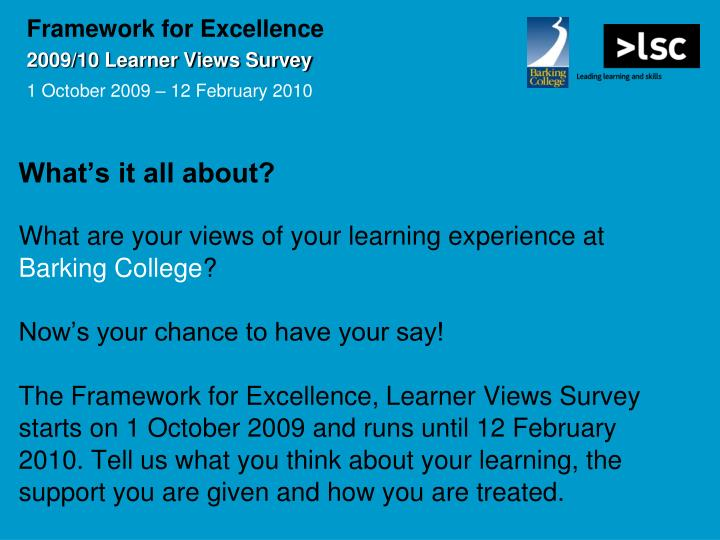 Framework for excellence 2009 10 learner views survey 1 october 2009 12 february 20101