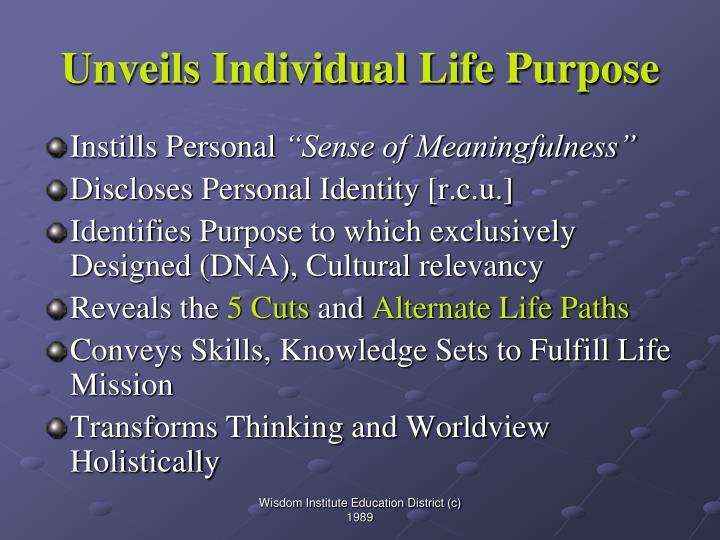 Unveils individual life purpose